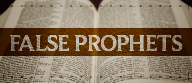 FALSE PROPHETS AND THEIR DECEPTION